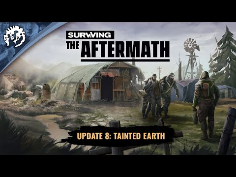 Surviving the Aftermath - Update 8: Tainted Earth Teaser