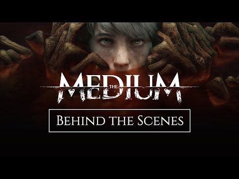 The Medium - Behind The Scenes