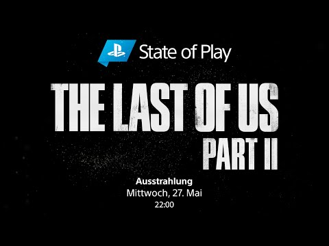 The Last of Us Part II - State of Play | PS4, deutsch