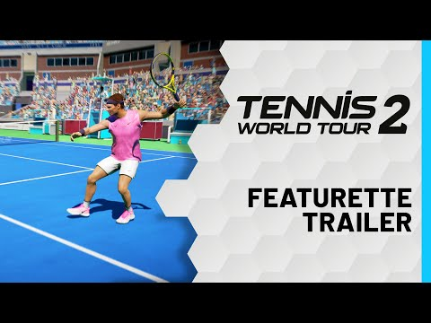 Tennis World Tour 2 - Featurette Trailer