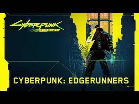 Cyberpunk 2077 – CYBERPUNK: EDGERUNNERS announcement video