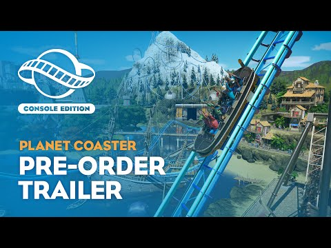 Planet Coaster: Console Edition | Pre-order Trailer