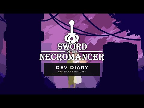Sword of the Necromancer - Dev Diary 1 - Gameplay and Features