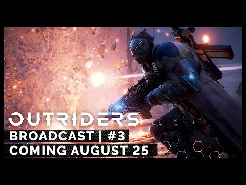 Outriders Broadcast #3 - Coming August 25