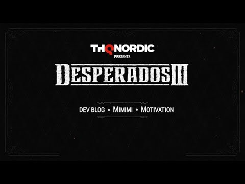 Desperados III - Dev Blog #1: Motivation
