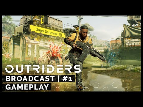 Outriders Broadcast 1 - First City Gameplay [FULL][ESRB]
