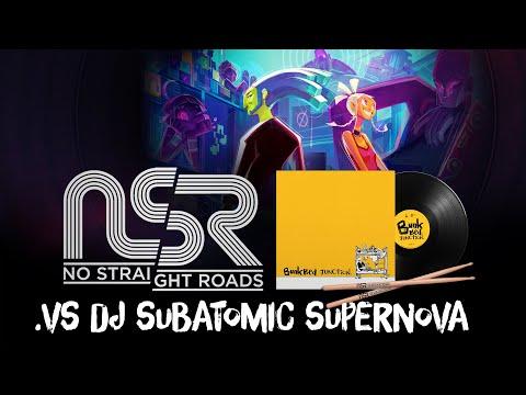 NO STRAIGHT ROADS | .vs DJ Subatomic Supernova (BASE MUSIC TRACK)