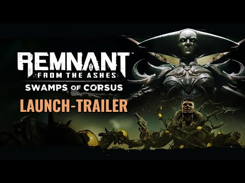 Remnant: From the Ashes - Swamps of Corsus | Launch-Trailer