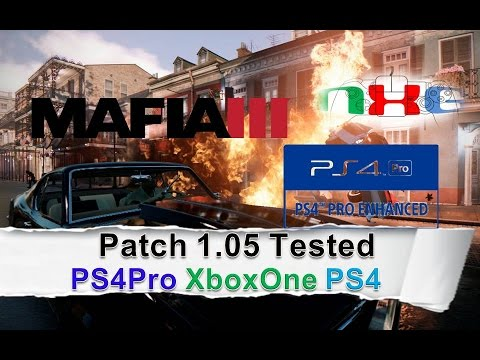 Mafia III: Patch 1.05 Tested with PSPro, XboxOne and PS4