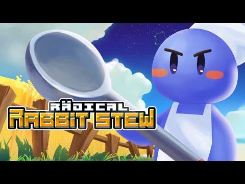 Radical Rabbit Stew - Launch Trailer
